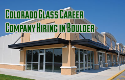 Colorado Glass Career Company Hiring in Boulder