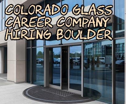 Colorado Glass Career Company Hiring Boulder